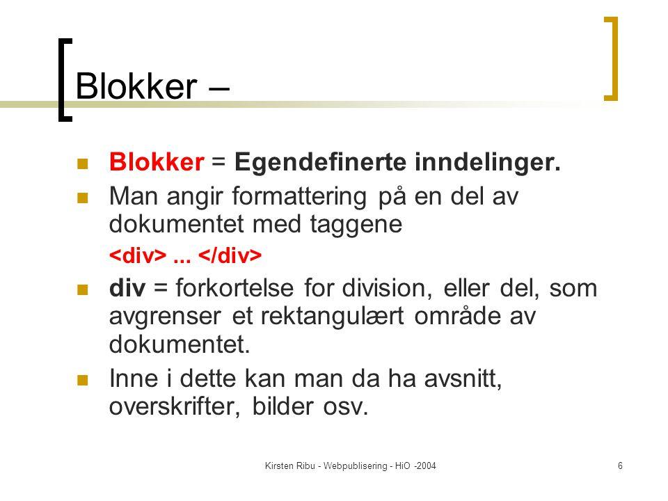 Kirsten Ribu - Webpublisering - HiO -20046 Blokker – Blokker = Egendefinerte inndelinger.