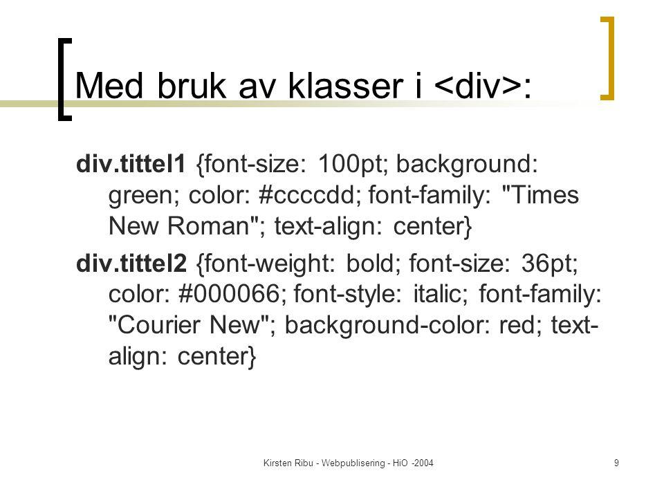 Kirsten Ribu - Webpublisering - HiO -200410 Koden forts.