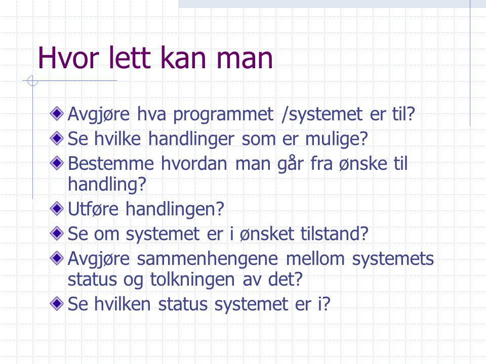 Hvor lett kan man Avgjøre hva programmet /systemet er til.