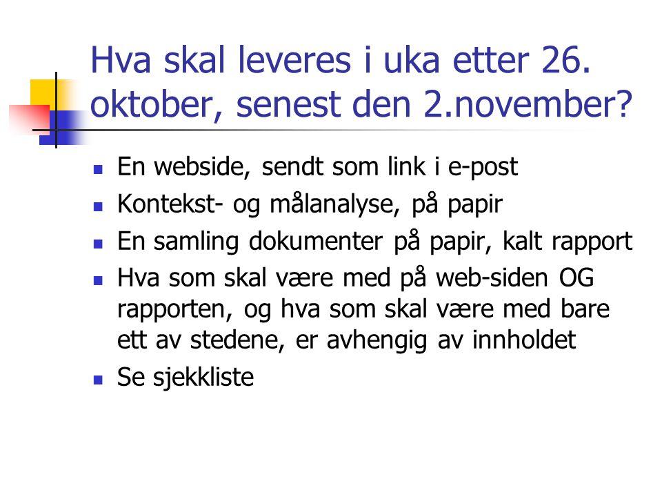 Hva skal leveres i uka etter 26.oktober, senest den 2.november.