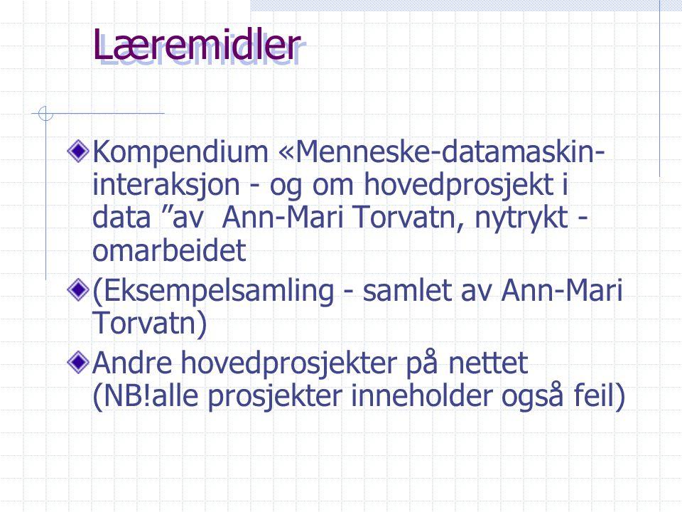 """Læremidler Kompendium «Menneske-datamaskin- interaksjon - og om hovedprosjekt i data """"av Ann-Mari Torvatn, nytrykt - omarbeidet (Eksempelsamling - sam"""