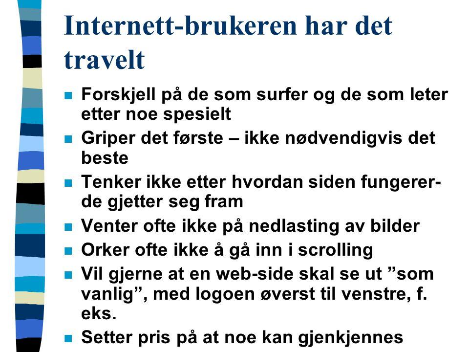 Internett-brukeren har det travelt n Forskjell på de som surfer og de som leter etter noe spesielt n Griper det første – ikke nødvendigvis det beste n