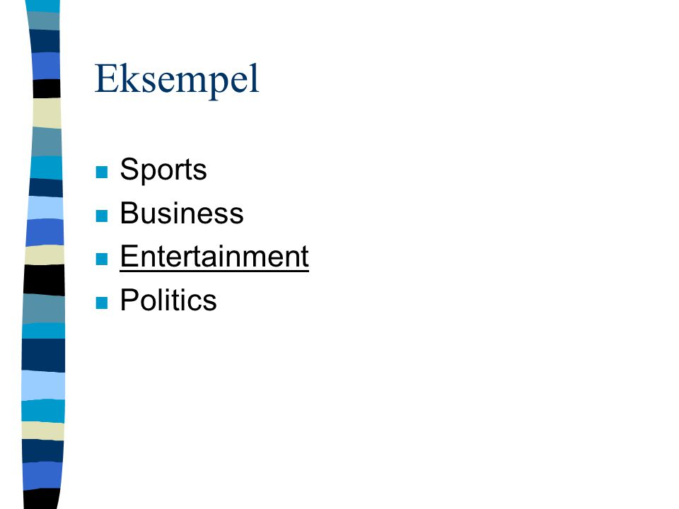 Eksempel n Sports n Business n Entertainment n Politics
