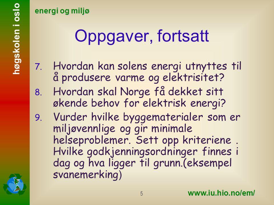 høgskolen i oslo energi og miljø www.iu.hio.no/em/ 6 Hvordan finne stoff.