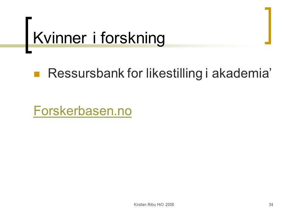 Kirsten Ribu HiO 200834 Kvinner i forskning Ressursbank for likestilling i akademia' Forskerbasen.no