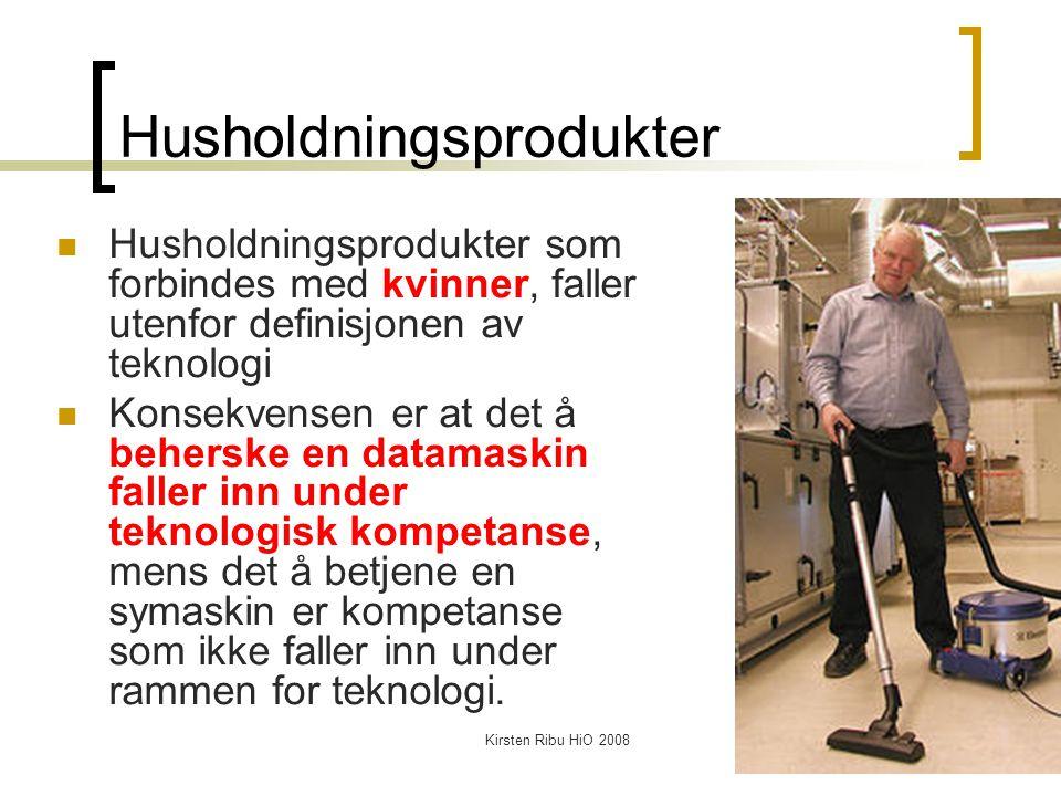 Kirsten Ribu HiO 200847 Husholdningsprodukter Husholdningsprodukter som forbindes med kvinner, faller utenfor definisjonen av teknologi Konsekvensen e