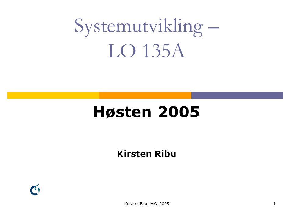 Kirsten Ribu HiO 20052 Hva er systemutvikling.