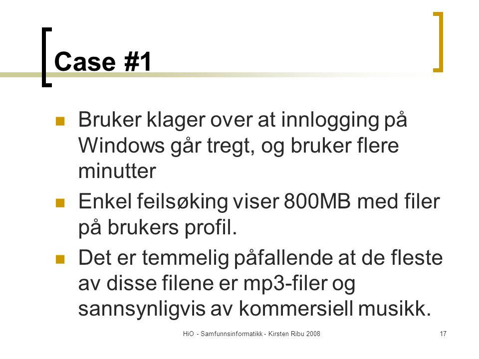 HiO - Samfunnsinformatikk - Kirsten Ribu 200817 Case #1 Bruker klager over at innlogging på Windows går tregt, og bruker flere minutter Enkel feilsøki