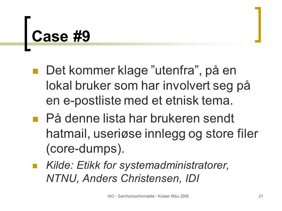 """HiO - Samfunnsinformatikk - Kirsten Ribu 200821 Case #9 Det kommer klage """"utenfra"""", på en lokal bruker som har involvert seg på en e-postliste med et"""