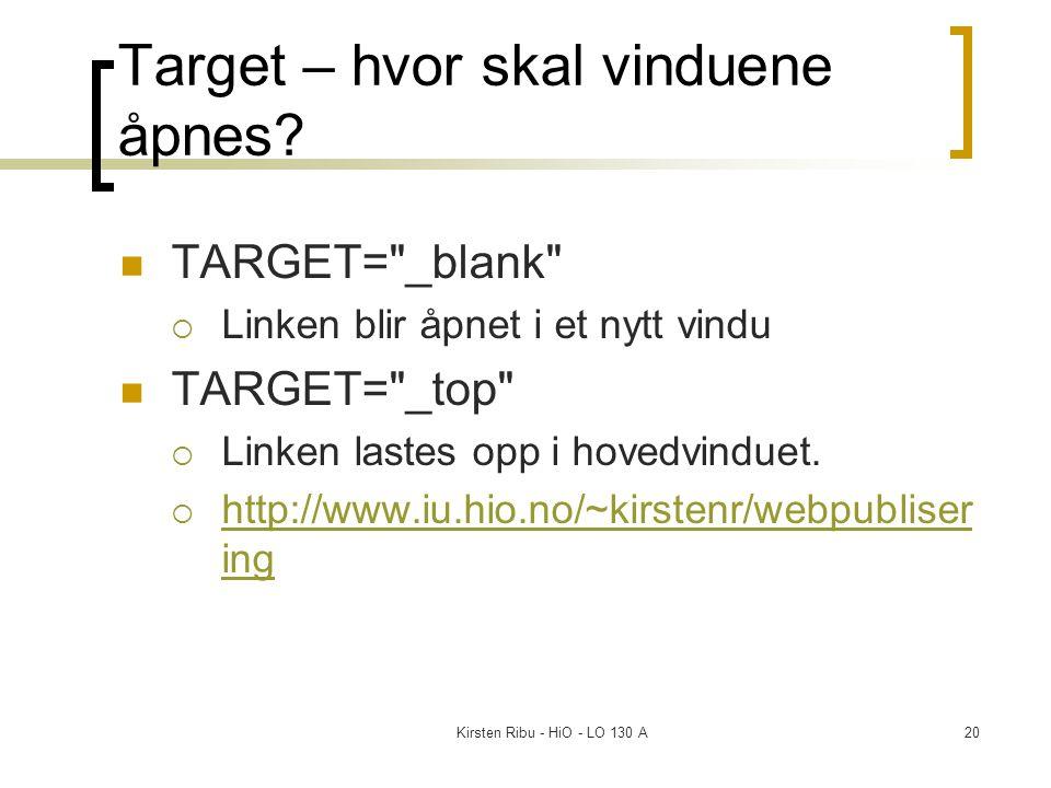 Kirsten Ribu - HiO - LO 130 A20 Target – hvor skal vinduene åpnes? TARGET=