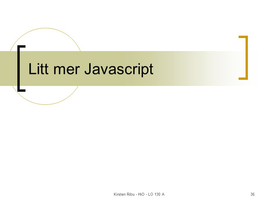 Kirsten Ribu - HiO - LO 130 A36 Litt mer Javascript