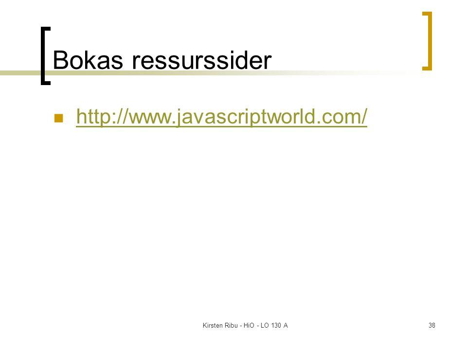 Kirsten Ribu - HiO - LO 130 A38 Bokas ressurssider http://www.javascriptworld.com/