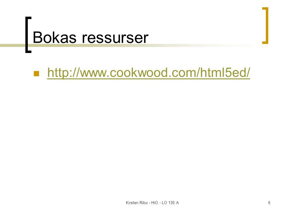 Kirsten Ribu - HiO - LO 130 A6 Bokas ressurser http://www.cookwood.com/html5ed/