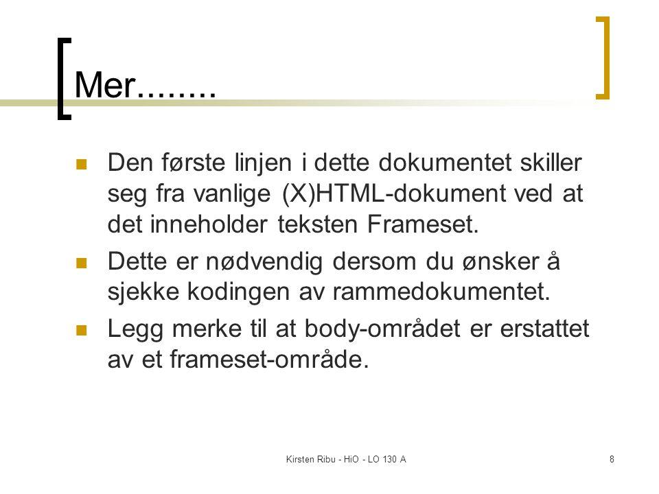 Kirsten Ribu - HiO - LO 130 A8 Mer........ Den første linjen i dette dokumentet skiller seg fra vanlige (X)HTML-dokument ved at det inneholder teksten