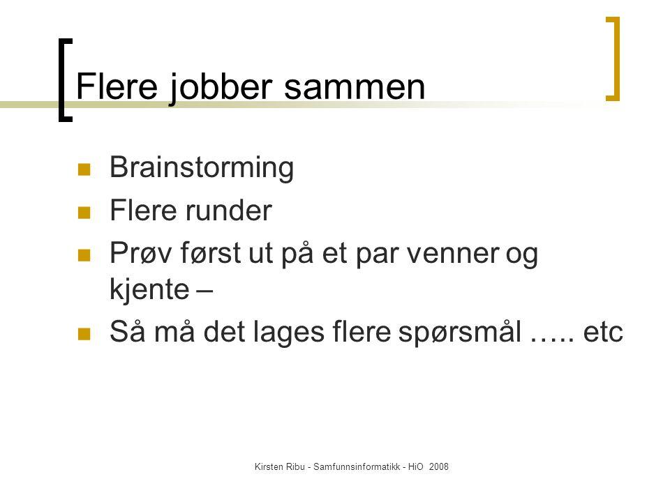 Kirsten Ribu - Samfunnsinformatikk - HiO 2008 Å lage en god spørreundersøkelse er Vanskelig.