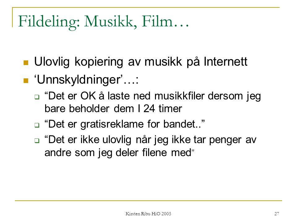 """Kirsten Ribu HiO 2005 27 Fildeling: Musikk, Film… Ulovlig kopiering av musikk på Internett 'Unnskyldninger'…:  """"Det er OK å laste ned musikkfiler der"""