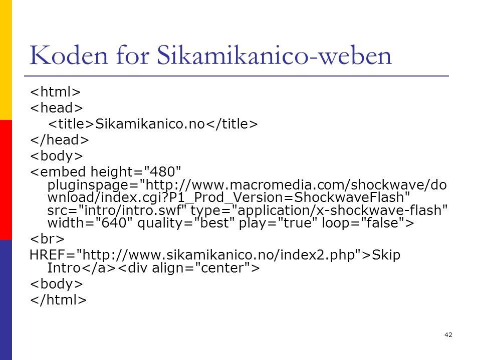 42 Koden for Sikamikanico-weben Sikamikanico.no HREF=