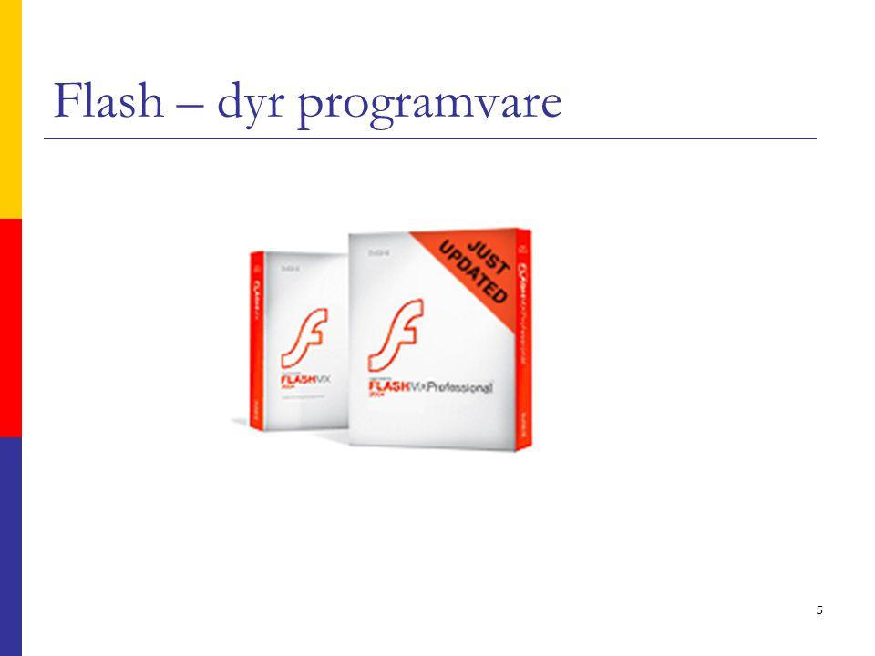 36 Flash  Eksempel: Hovedprosjekt HiO 2004: http://www.sikamikanico.no/  http://www.webdiner.com/flash/samples/ http://www.webdiner.com/flash/samples/
