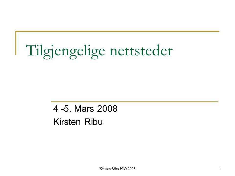Kirsten Ribu HiO 20081 Tilgjengelige nettsteder 4 -5. Mars 2008 Kirsten Ribu