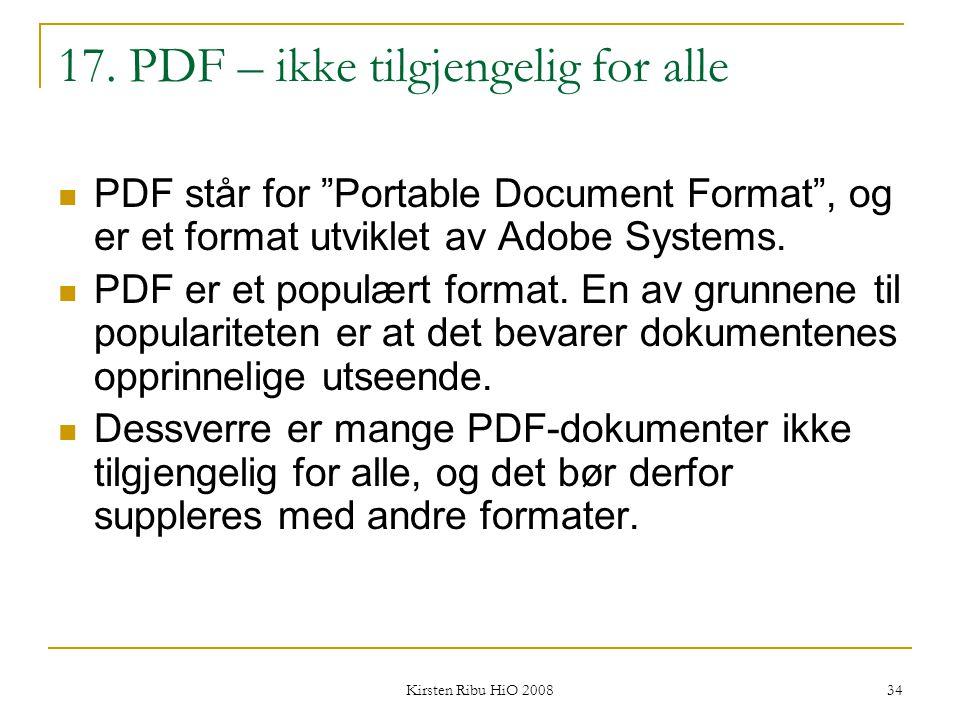 """Kirsten Ribu HiO 2008 34 17. PDF – ikke tilgjengelig for alle PDF står for """"Portable Document Format"""", og er et format utviklet av Adobe Systems. PDF"""