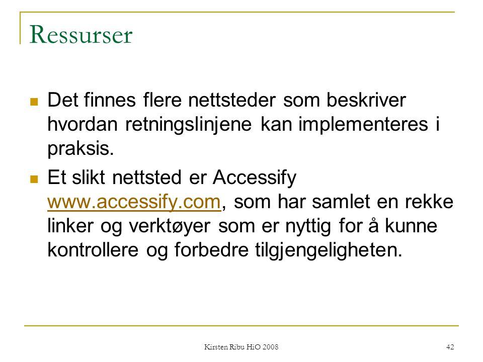 Kirsten Ribu HiO 2008 42 Ressurser Det finnes flere nettsteder som beskriver hvordan retningslinjene kan implementeres i praksis. Et slikt nettsted er
