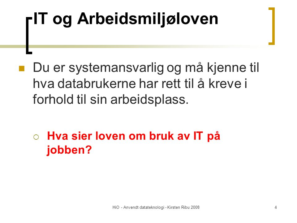 HiO - Anvendt datateknologi - Kirsten Ribu 200815