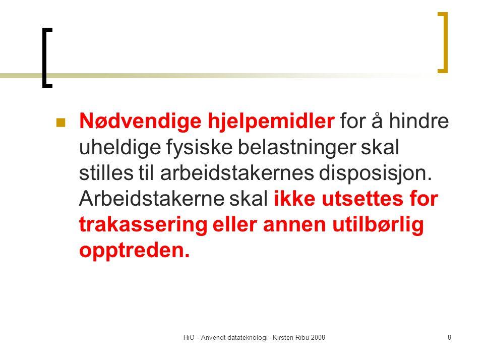 HiO - Anvendt datateknologi - Kirsten Ribu 200829 HMS c) kartlegge farer og problemer og på denne bakgrunn vurdere risikoforholdene i virksomheten, utarbeide planer og iverksette tiltak for å redusere risikoen, d) under planlegging og gjennomføring av endringer i virksomheten, vurdere om arbeidsmiljøet vil være i samsvar med lovens krav, og iverksette de nødvendige tiltak,