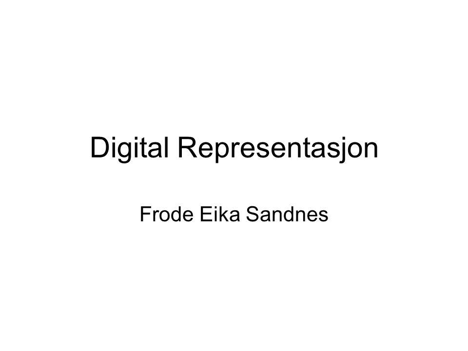 Digital Representasjon Frode Eika Sandnes