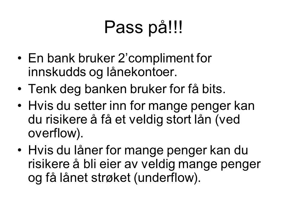 Pass på!!.En bank bruker 2'compliment for innskudds og lånekontoer.
