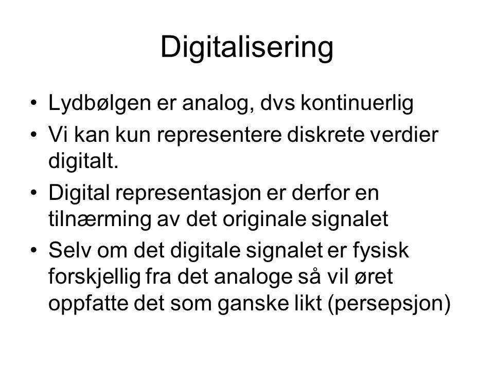 Digitalisering Lydbølgen er analog, dvs kontinuerlig Vi kan kun representere diskrete verdier digitalt.