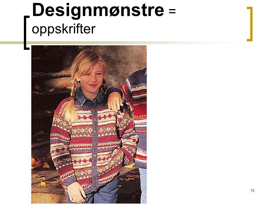Kirsten Ribu HiO 200510 Designmønstre = oppskrifter