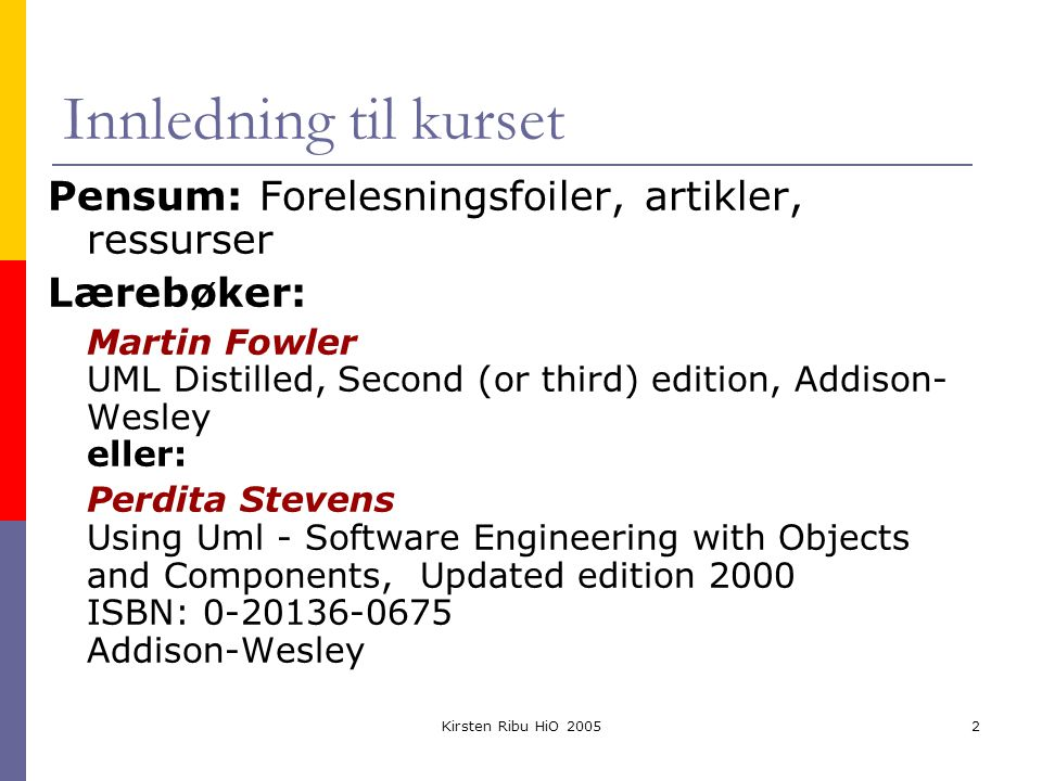 Kirsten Ribu HiO 20053 Hva er systemutvikling.