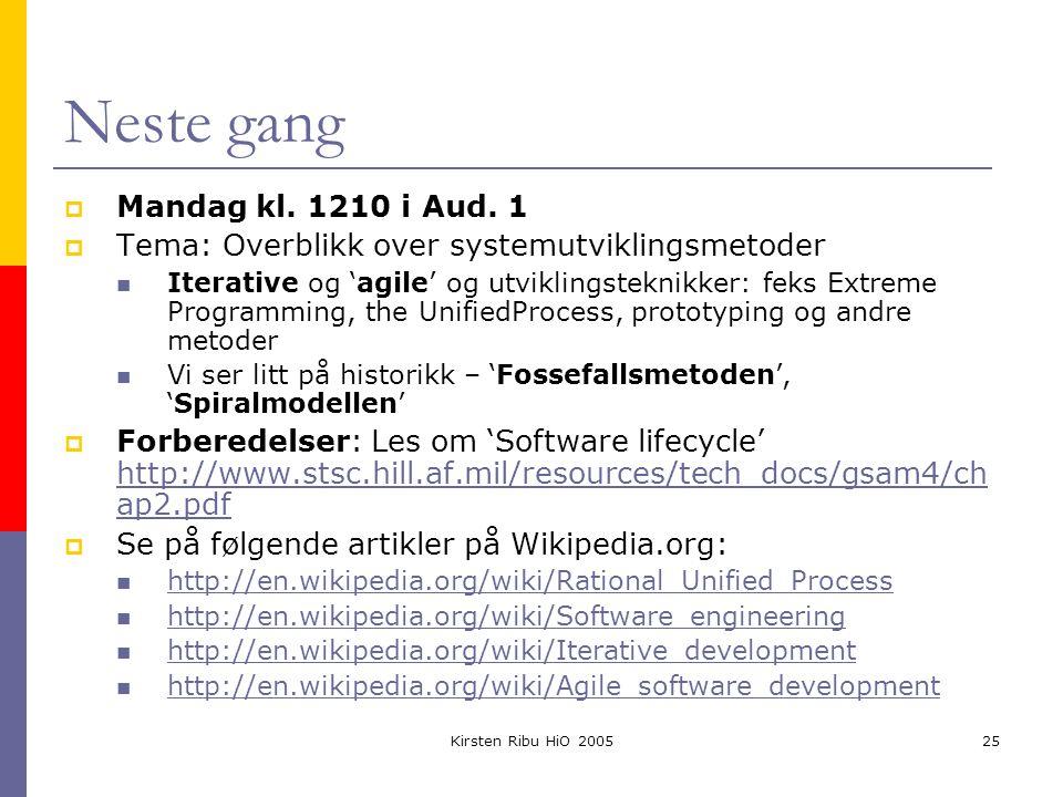 Kirsten Ribu HiO 200525 Neste gang  Mandag kl. 1210 i Aud.