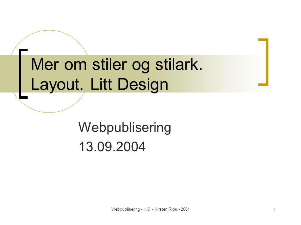 Webpublisering - HiO - Kirsten Ribu - 200432 Sitemap Site-mapsviser systemets struktur (navigering).