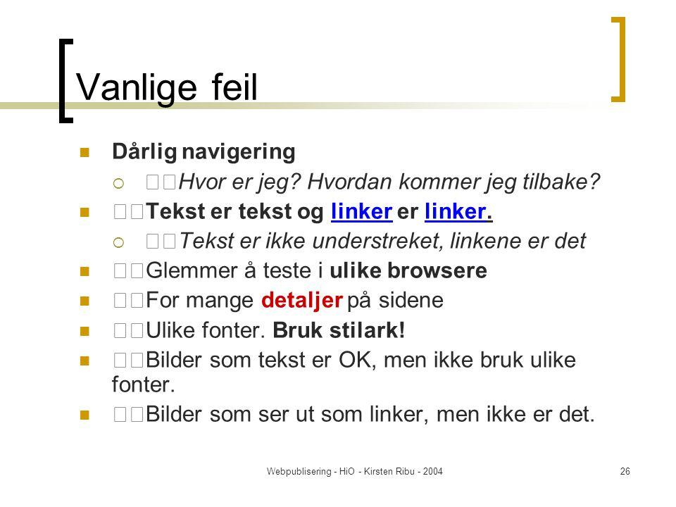 Webpublisering - HiO - Kirsten Ribu - 200426 Vanlige feil Dårlig navigering  Hvor er jeg.