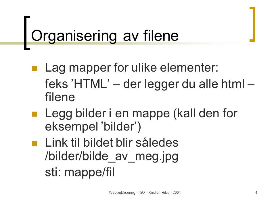 Webpublisering - HiO - Kirsten Ribu - 200415 -taggen En stildefinisjon er knyttet direkte til en (X)HTML-tag eller indirekte med et class- eller id-attributt.