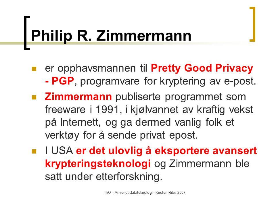 HiO - Anvendt datateknologi - Kirsten Ribu 2007 Philip R.