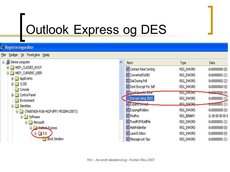 HiO - Anvendt datateknologi - Kirsten Ribu 2007 Outlook Express og DES