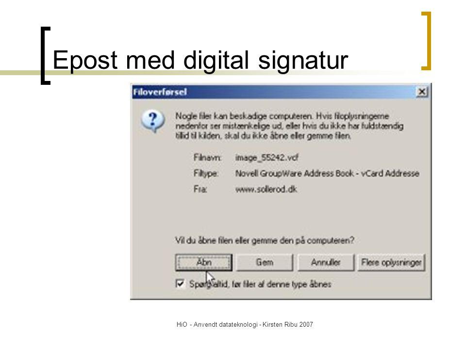 HiO - Anvendt datateknologi - Kirsten Ribu 2007 Epost med digital signatur