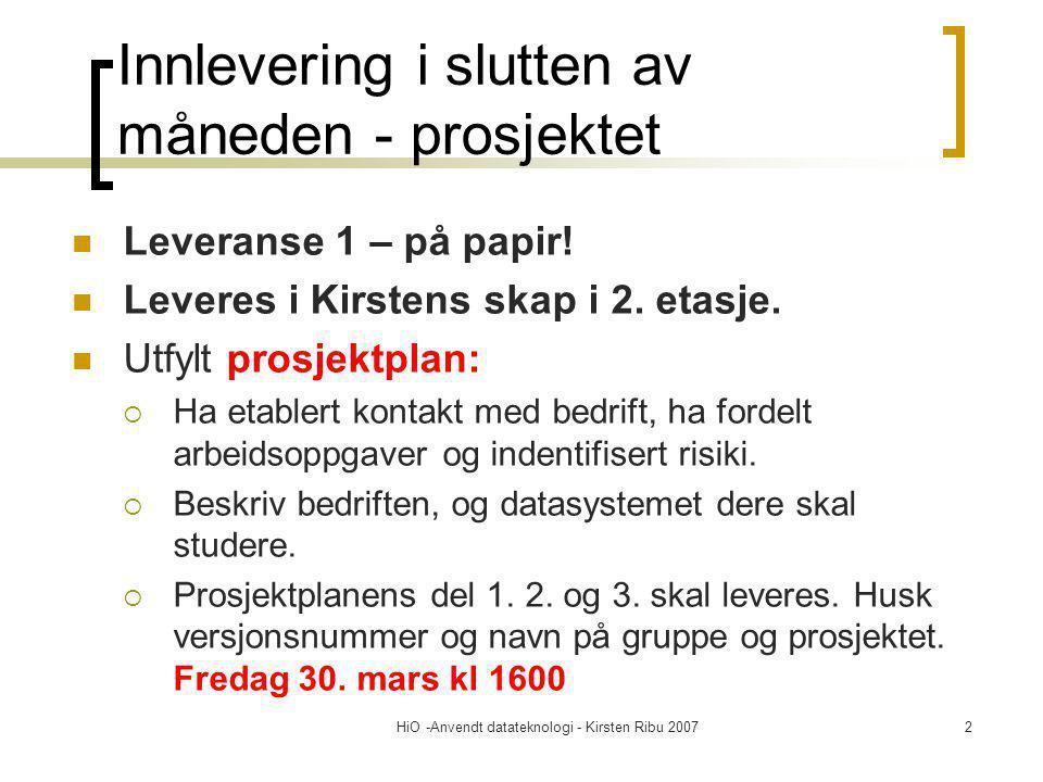 HiO -Anvendt datateknologi - Kirsten Ribu 200743 Type test Enhetstest/funksjonstest  Hvem tester: Programmerer Integrasjons- og systemtest  Hvem tester: Tester Akseptansetest  Hvem tester: Installatør og kunde Drift:  Kunde