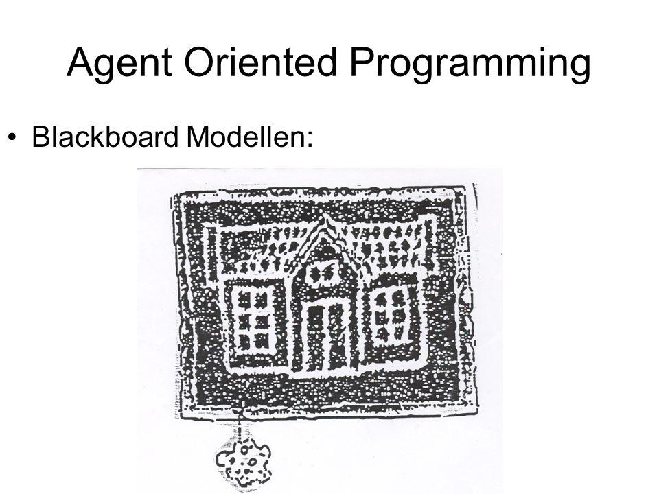 Agent Oriented Programming Blackboard Modellen: