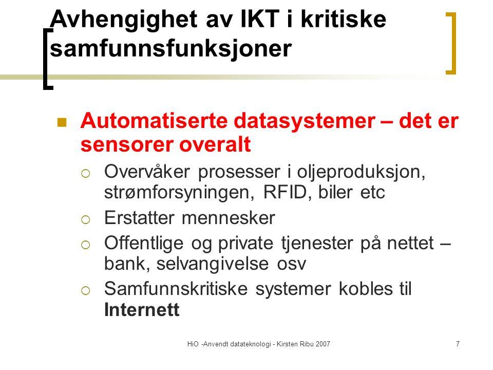 HiO -Anvendt datateknologi - Kirsten Ribu 20077 Avhengighet av IKT i kritiske samfunnsfunksjoner Automatiserte datasystemer – det er sensorer overalt