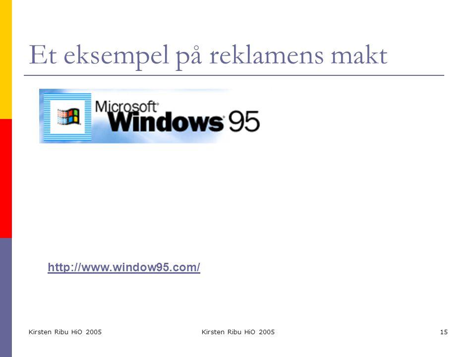 Kirsten Ribu HiO 2005 15 Et eksempel på reklamens makt http://www.window95.com/