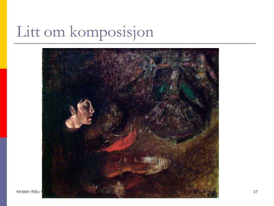 Kirsten Ribu HiO 2005 17 Litt om komposisjon