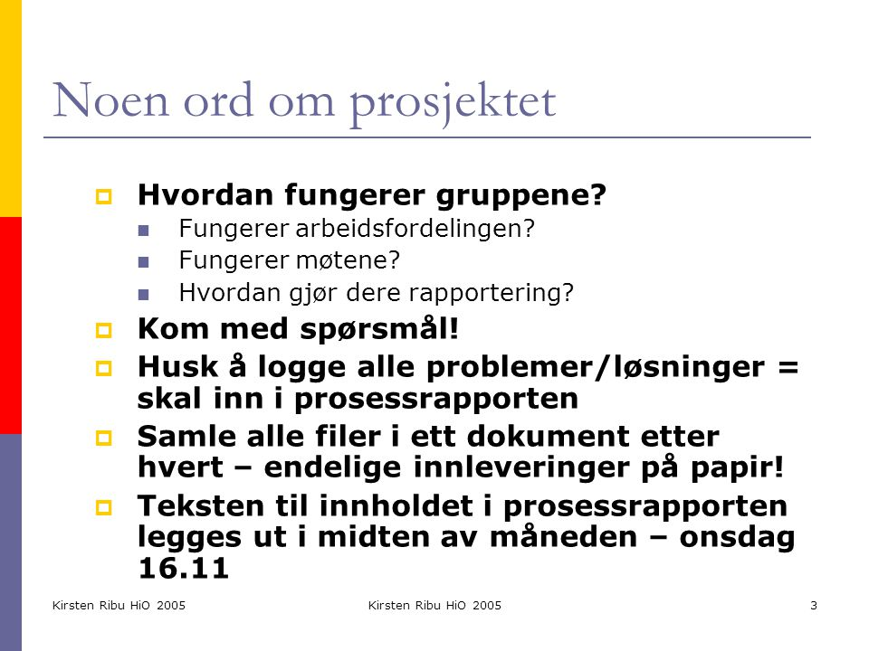 Kirsten Ribu HiO 2005 14 Ressurser  Skjermdesign: http://www.lucas.no/Pages/skjerm.html