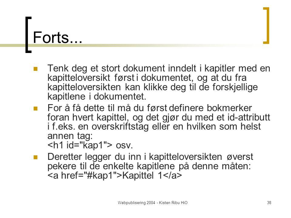 Webpublisering 2004 - Kisten Ribu HiO38 Forts...