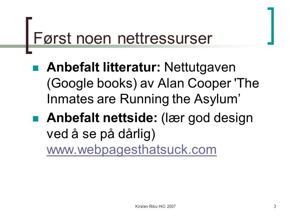 Kirsten Ribu HiO 200734 Neste uke Selvstendig arbeid med prosjektoppgaven.