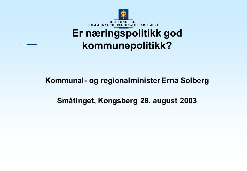 1 Er næringspolitikk god kommunepolitikk.