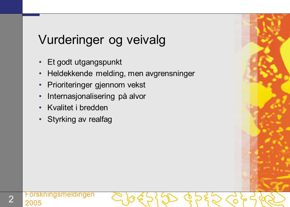 3 Forskningsmeldingen 2005 Et reelt tidsskille etter St.meld.