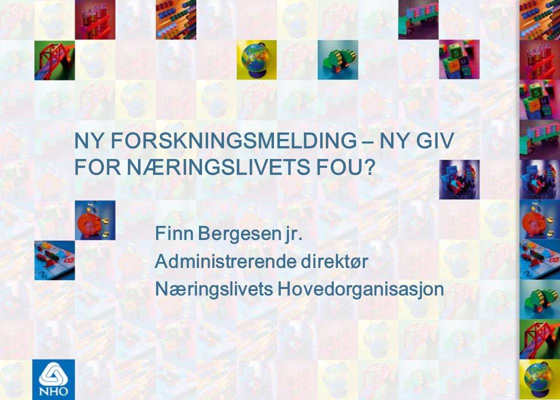 NY FORSKNINGSMELDING – NY GIV FOR NÆRINGSLIVETS FOU.